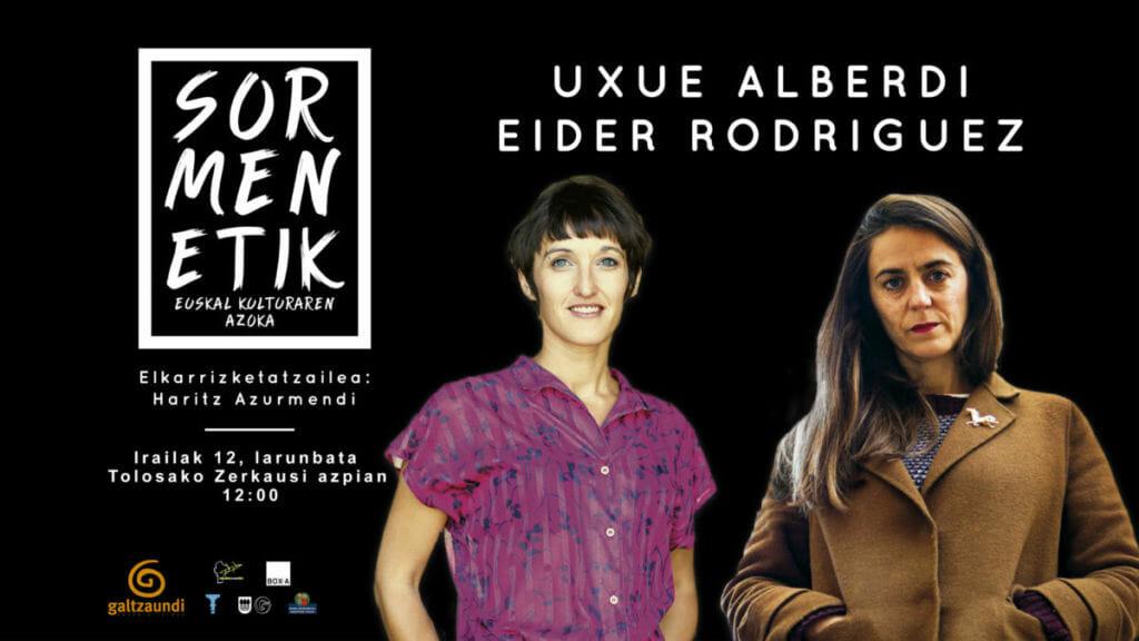 Uxue Alberdi eta Eider Rodriguez izango dira protagonistak Sormenetiken 25
