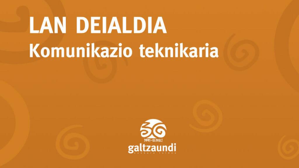 Komunikazio teknikaria behar du Galtzaundi Euskara Taldeak 13